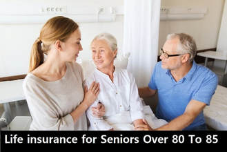 Life Insurance For Seniors Over 80 To 85 Quotes